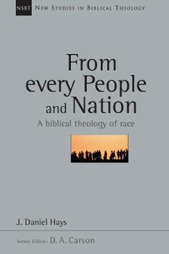 Picture of From Every People and Nation: A Biblical Theology of Race