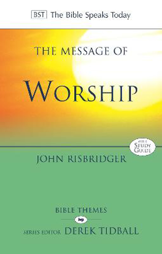 Picture of The Message of Worship: Celebrating the Glory of God in the Whole of Life