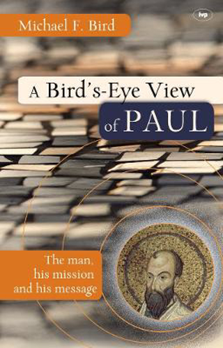 Picture of A Bird's-eye View of Paul: The Man, His Mission and His Message