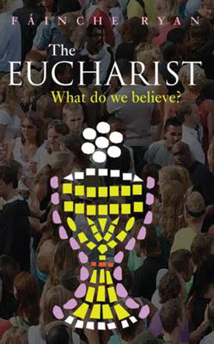 Picture of EUCHARIST WHAT DO WE BELIEVE
