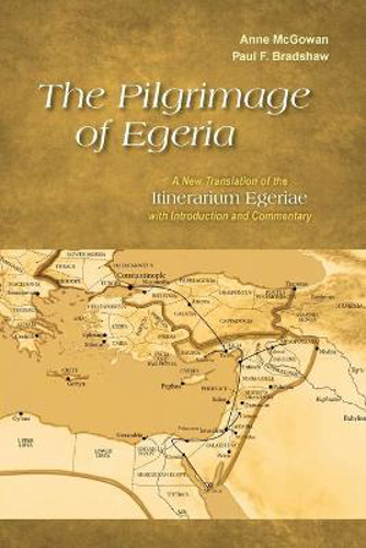 Picture of The Pilgrimage of Egeria: A New Translation of the Itinerarium Egeriae with Introduction and Commentary