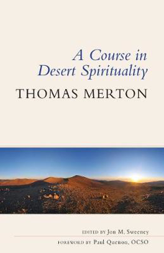 Picture of A Course in Desert Spirituality: Fifteen Sessions with the Famous Trappist Monk