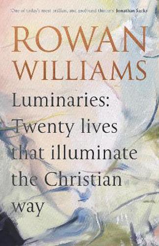 Picture of Luminaries: Twenty Lives that Illuminate the Christian Way