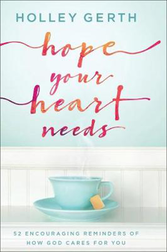 Picture of Hope Your Heart Needs: 52 Encouraging Reminders of How God Cares for You