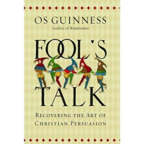 Picture of Fool's Talk: Recovering the Art of Christian Persuasion