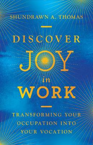 Picture of Discover Joy in Work: Transforming Your Occupation into Your Vocation