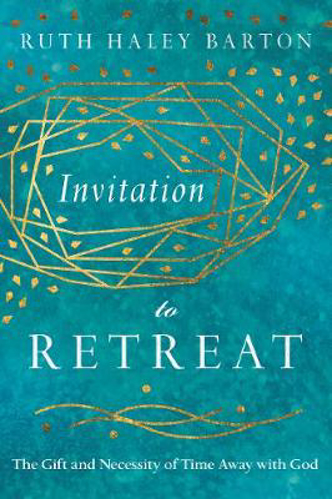 Picture of Invitation to Retreat: The Gift and Necessity of Time Away with God