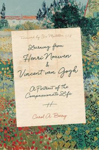Picture of Learning from Henri Nouwen and Vincent Van Gogh: A Portrait of the Compassionate Life