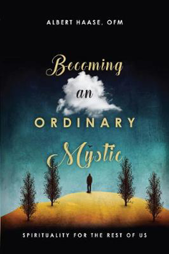 Picture of Becoming an Ordinary Mystic: Spirituality for the Rest of Us