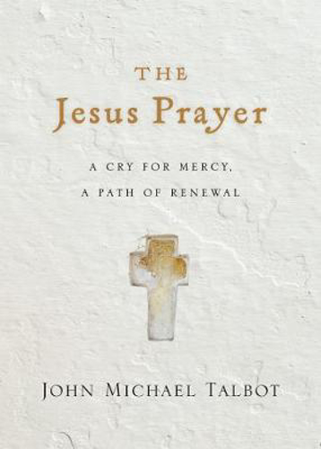Picture of The Jesus Prayer: A Cry for Mercy, a Path of Renewal