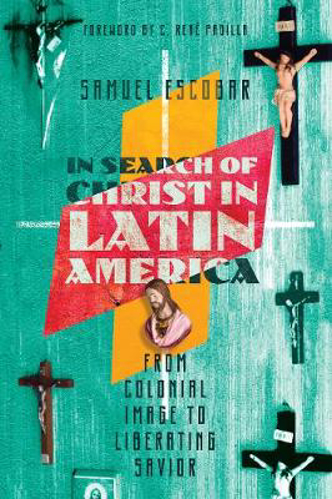 Picture of In Search of Christ in Latin America: From Colonial Image to Liberating Savior