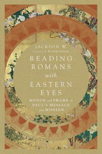 Picture of Reading Romans with Eastern Eyes: Honor and Shame in Paul's Message and Mission