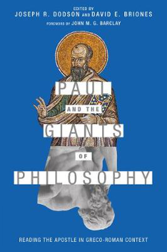 Picture of Paul and the Giants of Philosophy: Reading the Apostle in Greco-Roman Context