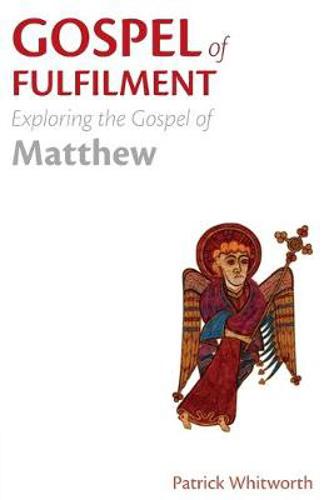 Picture of Gospel of Fulfilment: Exploring the Gospel of Matthew