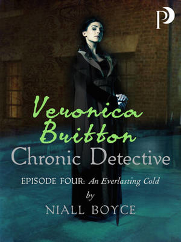 Picture of Veronica Britton: Chronic Detective: Episode Four: An Everlasting Cold