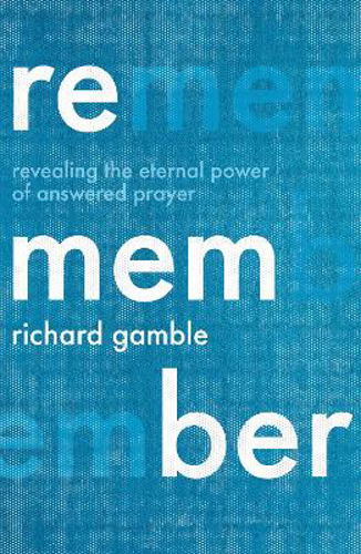 Picture of Remember: Revealing the Eternal Power of Answered Prayer
