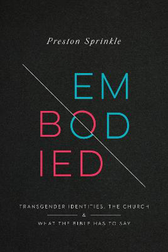 Picture of Embodied: Transgender Identities, the Church, and What the Bible Has to Say