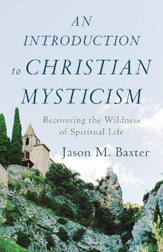 Picture of An Introduction to Christian Mysticism: Recovering the Wildness of Spiritual Life