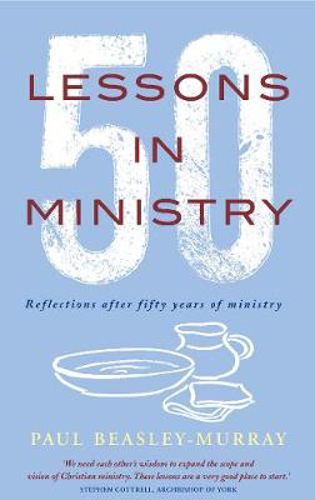 Picture of 50 Lessons in Ministry: Reflections after fifty years of ministry