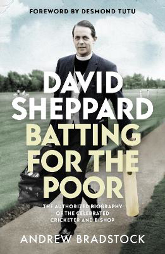 Picture of David Sheppard: Batting for the Poor: The authorized biography of the celebrated cricketer and bishop