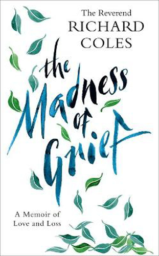 Picture of The Madness of Grief: A Memoir of Love and Loss