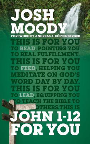 Picture of John 1-12 For You: Find deeper fulfillment as you meet the Word