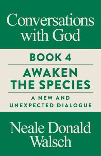 Picture of Conversations with God, Book 4: Awaken the Species, A New and Unexpected Dialogue