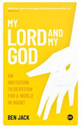 Picture of My Lord and my God: An invitation to devotion for a world in doubt