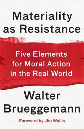Picture of Materiality as Resistance: Five Elements for Moral Action in the Real World