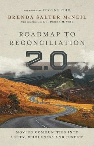 Picture of Roadmap to Reconciliation 2.0: Moving Communities into Unity, Wholeness and Justice