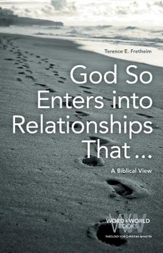 Picture of God So Enters Into Relationships That . . .: A Biblical View