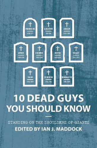 Picture of 10 Dead Guys You Should Know: Standing on the Shoulders of Giants