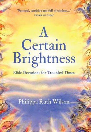 Picture of A Certain Brightness: Bible Devotions for Troubled Times