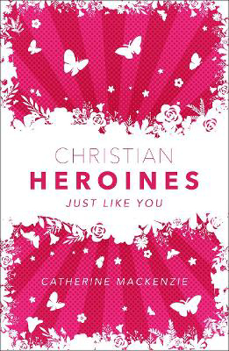Picture of Christian Heroines: Just Like You