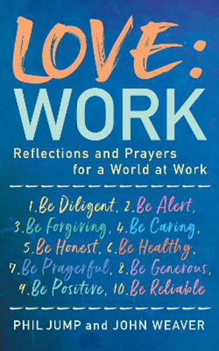 Picture of Love: Work: Reflections and Prayers for a World at Work