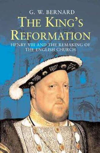 Picture of The King's Reformation: Henry VIII and the Remaking of the English Church