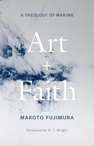 Picture of Art and Faith: A Theology of Making