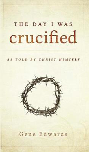 Picture of The Day I Was Crucified
