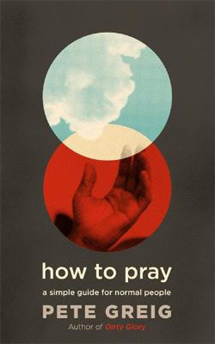 Picture of How to Pray: A Simple Guide for Normal People