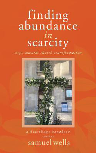 Picture of Finding Abundance in Scarcity: Steps Towards Church Transformation A HeartEdge Handbook