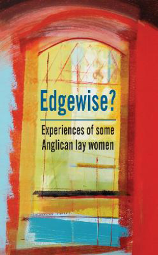 Picture of Edgewise?: Experiences of some Anglican lay women
