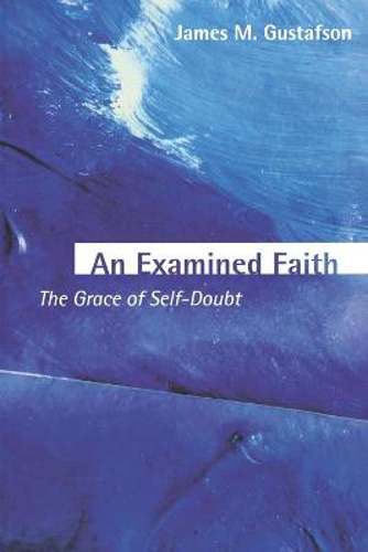 Picture of An Examined Faith: The Grace of Self-Doubt