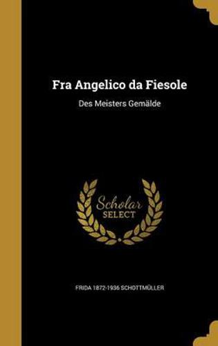 Picture of Fra Angelico Da Fiesole: Des Meisters Gemalde