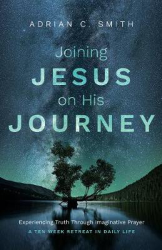 Picture of Joining Jesus on His Journey: Experiencing Truth Through Imaginative Prayer