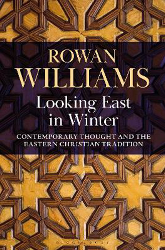 Picture of Looking East in Winter: Contemporary Thought and the Eastern Christian Tradition