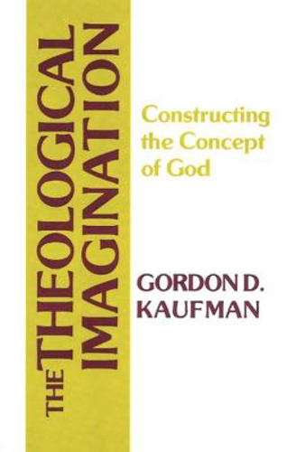 Picture of The Theological Imagination: Constructing the Concept of God