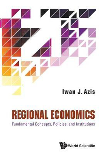 Picture of Regional Economics: Fundamental Concepts, Policies, And Inst