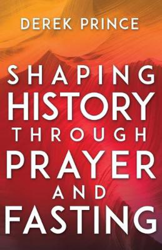 Picture of Shaping History Through Prayer And Fasting