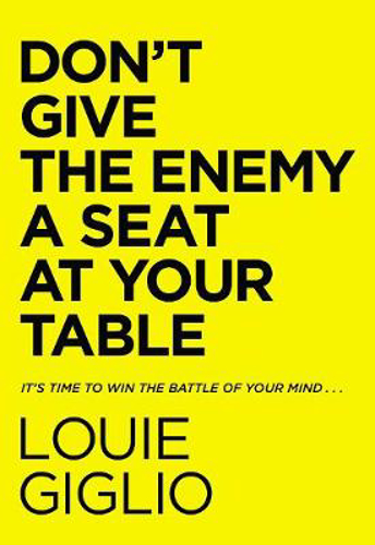 Picture of Don't Give the Enemy a Seat at Your Table: It's Time to Win the Battle of Your Mind...