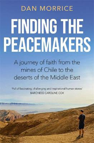 Picture of Finding the Peacemakers: A journey of faith from the mines of Chile to the deserts of the Middle East